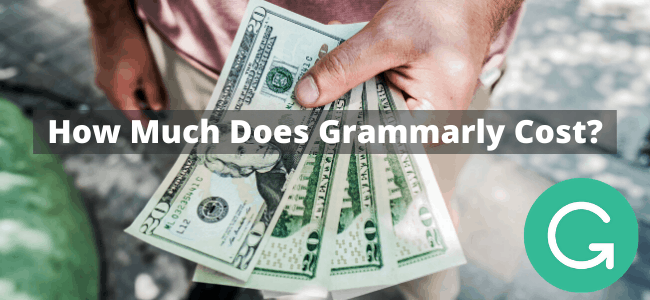 How Much Does Grammarly Cost