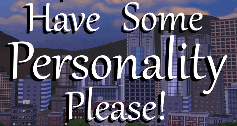 Have Some Personality, Please!