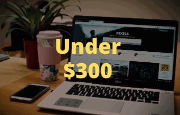 Laptops Under 300 Dollars