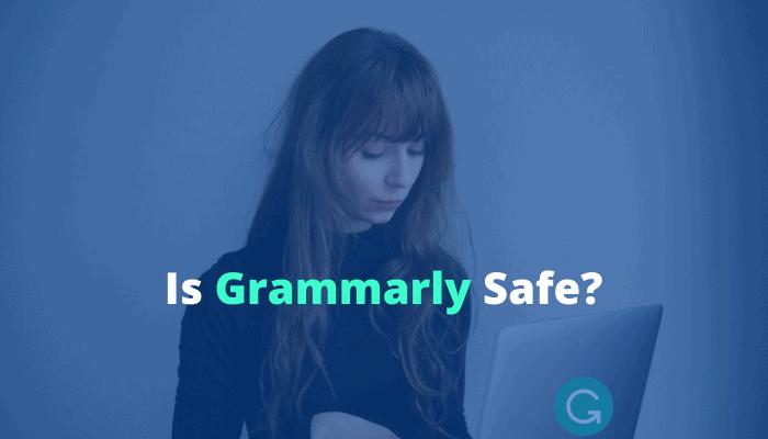 Is Grammarly Safe