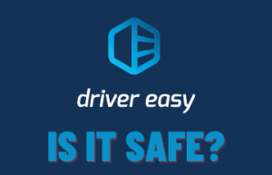 Is Driver Easy Safe?