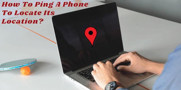 How To Ping A Phone To Locate Its Location?