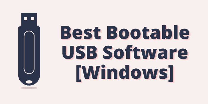 best USB bootable software for windows