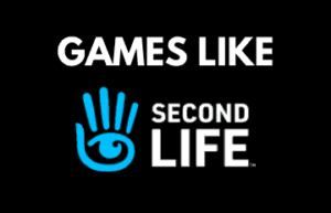 Best Alternative Games Like Second Life