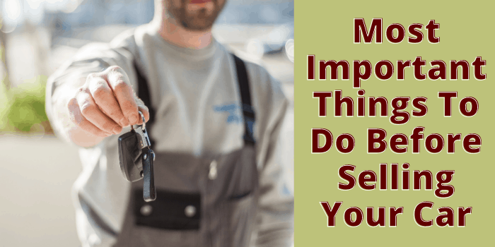Important Things To Do Before You Sell Your Car