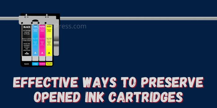 How To Preserve Printer Cartridges?