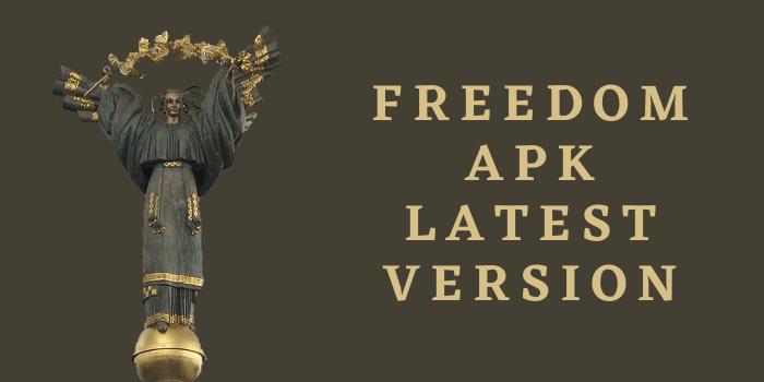 Freedom Apk Latest Version