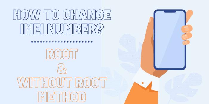 How To Change IMEI Number?