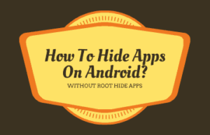 How To Hide Apps On Android Without Root?