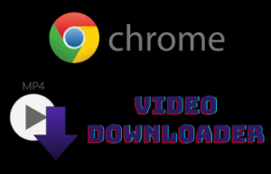 Best Chrome Video Downloader