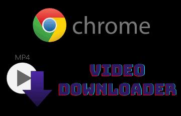 Best Chrome Video Downloader
