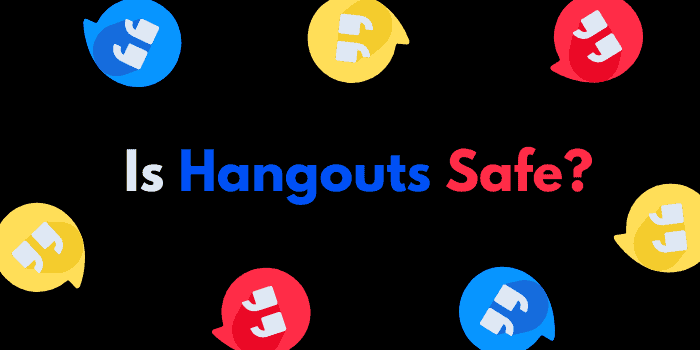 Is Google Hangouts Safe And Secure