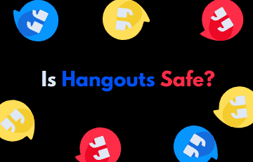 Is Hangouts Safe?