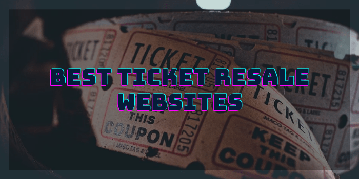 Best Ticket Resale Sites
