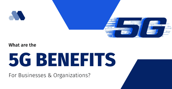 5G Benefits For Businesses